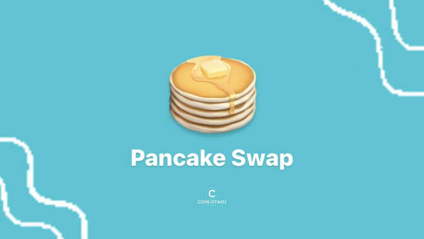 【情報量日本一】Pancake Swap(パンケーキスワップ)とは? 登録方法、使い方を徹底解説!